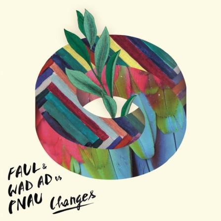 Changes by Faul, Wad Ad & Pnau