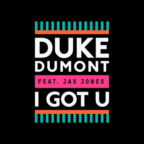 I Got You by Duke Dumont